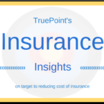 on target to reducing the cost of insurance. TruePoint Insurance, we are insuringky.com